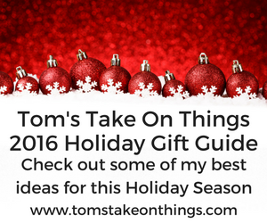 Tom's Take On Things 2016 Holiday Gift Guide